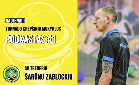"""Naujiena: """"Tornado"""" KM podkastas #1 su treneriu Šarūnu Zablockiu"""